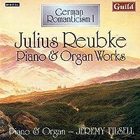 German Romanticism I-Julius Reubke