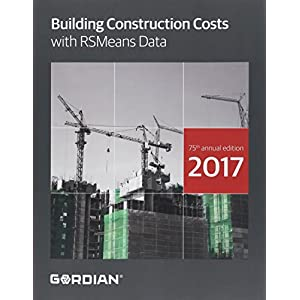 Building Construction Costs With RSMeans Data 2017 (Means Building Construction Cost Data)