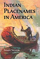 Indian Placenames in America: Cities, Towns and Villages