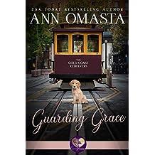 Guarding Grace (Gold Coast Retrievers Book 3)