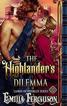The Highlander's Dilemma (Lairds of Dunkeld Series) (A Medieval Scottish Romance Story) by [Ferguson, Emilia]