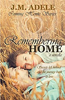 Remembering Home: A Novella (Coming Home Book 1) by [Adele, J.M.]