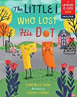 The Little I Who Lost His Dot (Language Is Fun!)