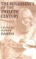 The Renaissance of the Twelfth Century by Charles H. Haskins(1971-01-01)