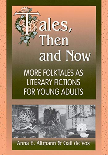 Download Tales, Then and Now: More Folktales As Literary Fictions For Young Adults 1563088312