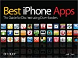 Best Iphone Apps: The Essential Guide for Discriminating Downloaders