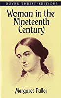 Woman in the Nineteenth Century (Dover Thrift Editions)