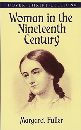 Download Woman in the Nineteenth Century (Dover Thrift Editions) 0486406628
