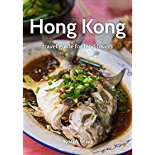 Hong Kong Travel Guide for Food Lovers (2017 Edition)