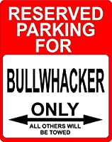 """Bullwhacker Occupation予約駐車場のみOthers Towed飾りSign 9"""" x12""""プラスチック。"""