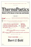 ThermoPoetics: Energy in Victorian Literature and Science (The MIT Press)