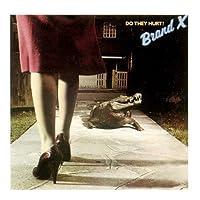 Do They Hurt by BRAND X (1989-05-02)