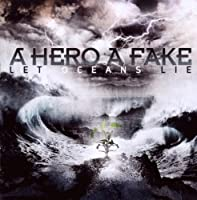Let Oceans Lie by Hero a Fake (2010-01-19)