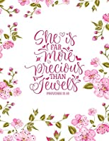 """She Is Far More Precious Than Jewels: Christian Notebook: 8.5""""x11""""  Composition Notebook with Christian Quote: Inspirational Gifts for Religious Men & Women (Christian Notebooks)"""