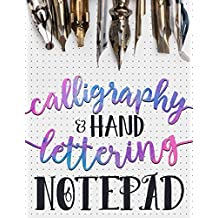 Calligraphy & Hand Lettering Notepad: Beginner Practice Workbook & Introduction to Lettering & Calligraphy: Volume 1