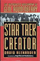Star Trek Creator: The Authorized Biography of Gene Roddenberry (Roc S.)