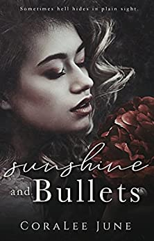 Sunshine and Bullets: A Dark Reverse Harem Romance (The Bullets Book 1) by [June, CoraLee]