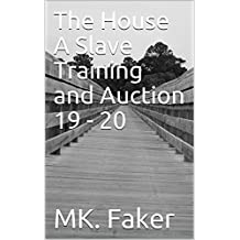 The House A Slave Training and Auction 19 - 20