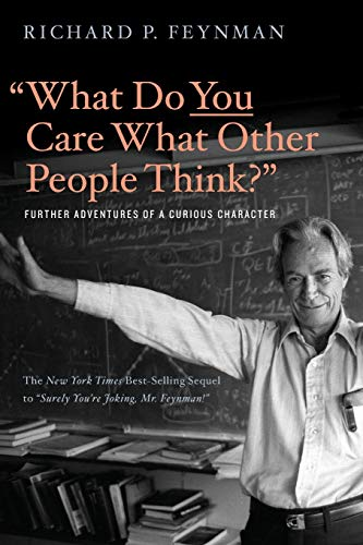 Download What Do You Care What Other People Think?: Further Adventures of a Curious Character 0393355640