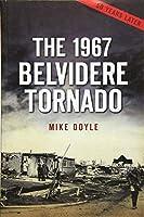 The 1967 Belvidere Tornado