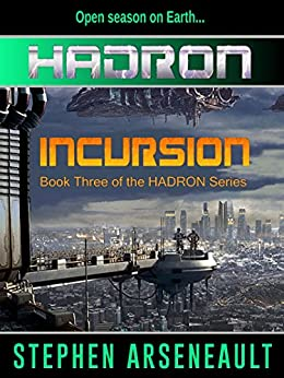 HADRON Incursion by [Arseneault, Stephen]