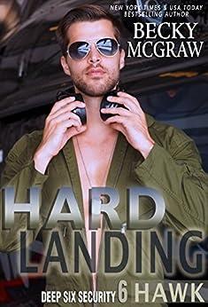 Hard Landing: Deep Six Security Book 6 by [McGraw, Becky]