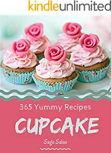 365 Yummy Cupcake Recipes: The Highest Rated Yummy Cupcake Cookbook You Should Read (English Edition)