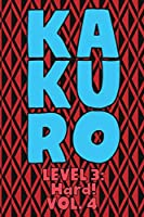 Kakuro Level 3: Hard! Vol. 4: Play Kakuro 16x16 Grid Hard Level Number Based Crossword Puzzle Popular Travel Vacation Games Japanese Mathematical Logic Similar to Sudoku Cross-Sums Math Genius Cross Additions Fun for All Ages Kids to Adult Gifts