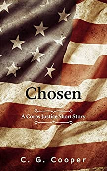Chosen: A Corps Justice Short Story (Corps Justice Short Stories Book 3) by [Cooper, C. G.]
