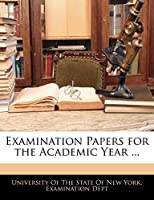 Examination Papers for the Academic Year ...