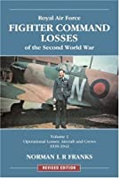 Royal Air Force Fighter Command Losses of the Second World War: Operational Losses, Aircraft and Crews 1939-1941 (Red Star)