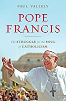 Pope Francis: Untying the Knots: The Struggle for the Soul of Catholicism