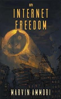 [Ammori, Marvin]のOn Internet Freedom (English Edition)