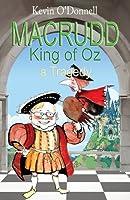 Macrudd -King of Oz- A Tragedy