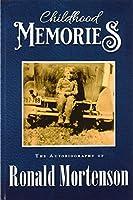 Childhood Memories: The Autobiography of Ronald Mortenson