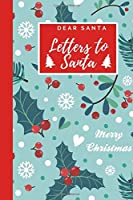 Dear Santa - Letters to Santa: Christmas Diary and Sketchbook with Spot for Wish List - Holiday Activity for Kids - Blue Holly Pattern Cover -  Journal Notebook (6 x 9 inches)
