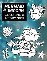 Mermaid & Unicorn Coloring & Activity Book
