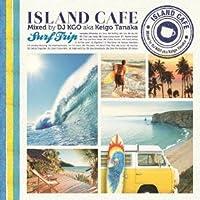 ISLAND CAFE -Surf Trip-