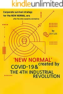New Normal created by Covid-19 and the 4th industrial revolution (English Edition)