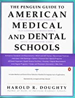 The Penguin Guide To American Medical and Dental Schools (Penguin Original) [並行輸入品]