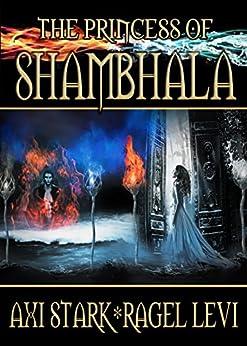 The Princess of Shambhala: Fantasy world romance by [Stark, Axi]