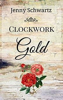 Clockwork Gold by [Schwartz, Jenny]