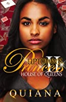 House of Queens (Uptown's Princess)