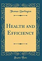 Health and Efficiency (Classic Reprint)