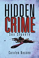 Hidden Crime: Sex Slavery