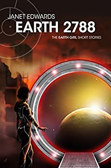 Earth 2788: The Earth Girl Short Stories by [Edwards, Janet]