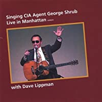 Singing Cia Agent George Shrub Live in Manhattan K by Dave Lippman (2004-05-03)