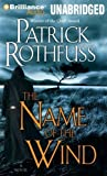 The Name of the Wind (KingKiller Chronicles) By Patrick Rothfuss(A)/Nick Podehl(N) [Audiobook MP3 CD]