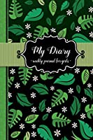My Diary: Weekly Journal for Girls