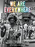 We Are Everywhere: Protest, Power, and Pride in the History of Queer Liberation (English Edition) 画像